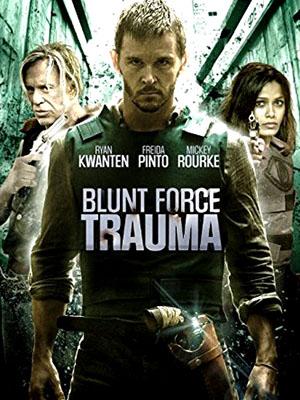 Lực Lượng Cận Chiến - Blunt Force Trauma