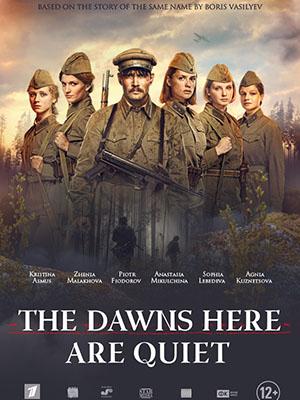Và Nơi Đây Bình Minh Yên Tĩnh The Dawns Here Are Quiet.Diễn Viên: Pyotr Fyodorov,Anastasiya Mikulchina,Evgeniya Malakhova