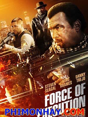 Lực Lượng Đặc Nhiệm Force Of Execution.Diễn Viên: Danny Trejo,Steven Seagal,Ving Rhames