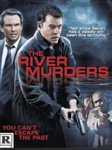Sát Nhân Bên Sông The River Murders.Diễn Viên: Ray Liotta,Christian Slater,Ving Rhames