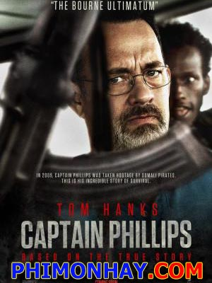 Thuyền Trưởng Phillips Captain Phillips.Diễn Viên: Tom Hanks,Barkhad Abdi,Barkhad Abdirahman