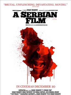 Tội Ác Bất Dung A Serbian Film.Diễn Viên: Srdjan Todorovic,Sergej Trifunovic,Jelena Gavrilovic