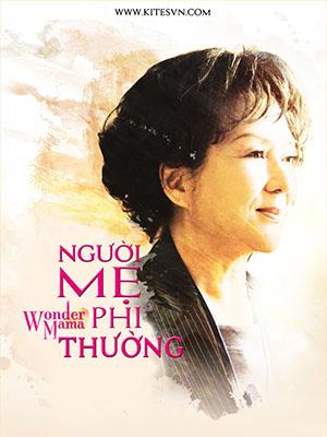 Người Mẹ Phi Thường Wonder Mama.Diễn Viên: Bo,Bo Fung,Kenneth Tsang,Susan Yam,Yam Shaw