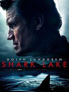 Săn Cá Mập Shark Lake.Diễn Viên: Dolph Lundgren,Sara Malakul Lane,Lily Brooks Obriant