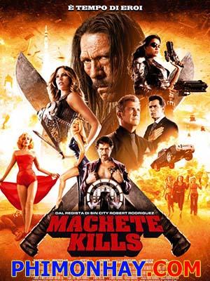 Tập Đoàn Sát Thủ 2 Machete Kills.Diễn Viên: Danny Trejo,Alexa Vega,Mel Gibson