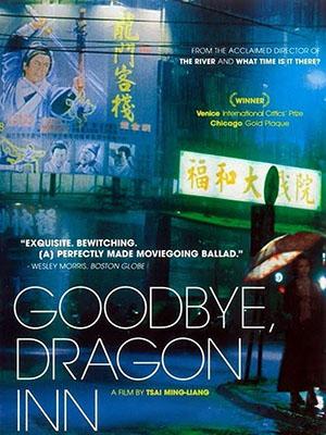 Tạm Biệt, Quán Rượu Rồng Good Bye, Dragon Inn.Diễn Viên: Kang,Sheng Lee,Shiang,Chyi Chen,Kiyonobu Mitamura