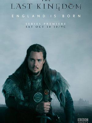 Vương Triều Cuối Cùng Phần 1 The Last Kingdom Season 1.Diễn Viên: Alexander Dreymon,Nicholas Rowe,Emily Cox
