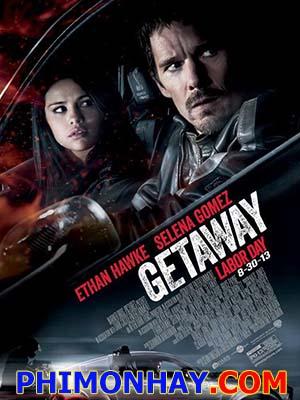 Tẩu Thoát Nhanh Getaway.Diễn Viên: Ethan Hawke,Selena Gomez,Jon Voight