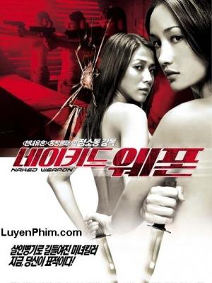 Vũ Khí Khêu Gợi 2 Sống Còn: Naked Weapon 2.Diễn Viên: Anya,Daniel Wu,Maggie Q