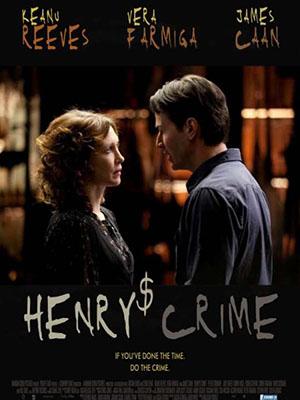 Tội Lỗi Của Henry Henrys Crime.Diễn Viên: Keanu Reeves,Vera Farmiga,James Caan,Danny Hoch,Bill Duke,Drew Mcvety