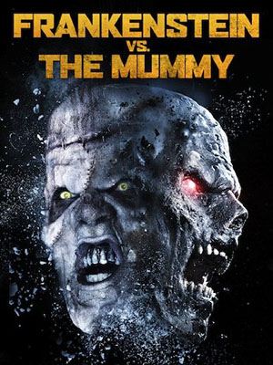 Frankenstein Chạm Trán Xác Ướp Frankenstein Vs The Mummy.Diễn Viên: Max Rhyser,Ashton Leigh,Boomer Tibbs