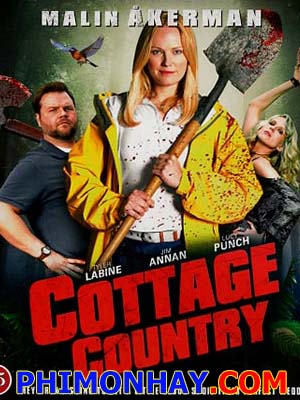 Căn Nhà Vùng Quê Cottage Country.Diễn Viên: Malin Akerman,Tyler Labine,Lucy Punch,Dan Petronijevic