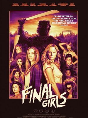 Những Cô Gái Cuối Cùng The Final Girls.Diễn Viên: Taissa Farmiga,Malin Akerman,Adam Devine