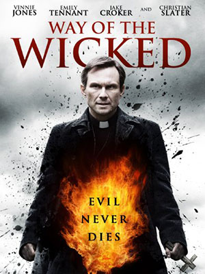 Sứ Mệnh Tội Lỗi Way Of The Wicked.Diễn Viên: Vinnie Jones,Christian Slater,Emily Tennant