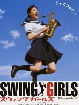 Ban Nhạc Ngẫu Hứng Swing Girls.Diễn Viên: Juri Ueno,Yûta Hiraoka,Shihori Kanjiya