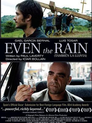 Trời Mưa Thì Mặc Trời Mưa Even The Rain.Diễn Viên: Gael García Bernal,Luis Tosar,Karra Elejalde
