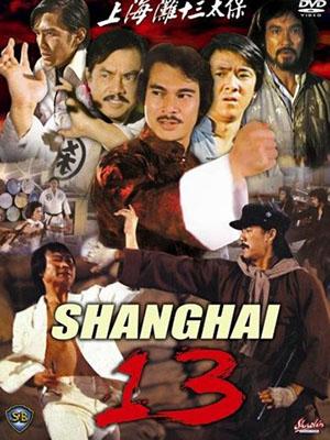 Thượng Hải: Thập Tam Thái Bảo Shanghai 13.Diễn Viên: Vươngvũ,Trần Quang Thái,Lưu Đức Hoa,Khương Đại Vệ