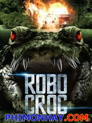 Cá Sấu Máy Robo Croc.Diễn Viên: Liev Schreiber,Romola Garai,Elias Koteas