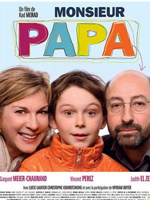 Ông Bố Hờ Monsieur Papa.Diễn Viên: Michèle Laroque,Kad Merad,Vincent Perez