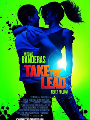 Vượt Lên Take The Lead.Diễn Viên: Antonio Banderas,Rob Brown,Yaya Dacosta