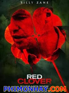 Ngày Lễ Máu Red Clover.Diễn Viên: Billy Zane,Courtney Halverson,William Devane