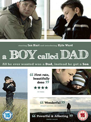 Ông Cụ Non A Boy Called Dad.Diễn Viên: Kyle Ward,Ian Hart,Louise Delamere