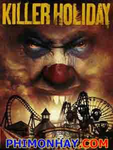 Kỳ Nghỉ Chết Chóc Killer Holiday.Diễn Viên: Michael Copon,Rachel Lara,Julia Beth Stern