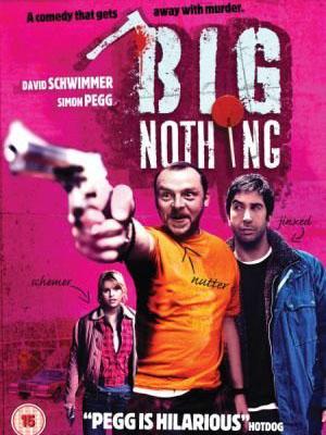 Không Là Cái Đinh Gỉ Big Nothing.Diễn Viên: David Schwimmer,Simon Pegg,Alice Eve