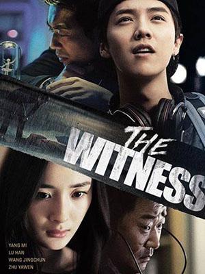 Tôi Là Nhân Chứng The Witness.Diễn Viên: Dương Mịch,Luhan,Chu Á Văn