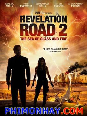 Con Đường Cách Mạng 2: Biển Cát Và Lửa Revelation Road 2: The Sea Of Glass And Fire.Diễn Viên: David Ar White,Brian Bosworth,Logan White