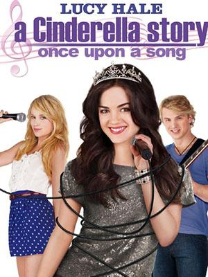 Cô Bé Lọ Lem A Cinderella Story: Once Upon A Song.Diễn Viên: Lucy Hale,Freddie Stroma,Missi Pyle