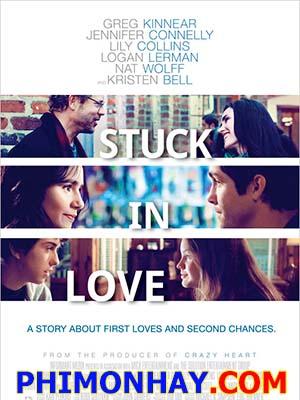 Hương Vị Tình Đầu Stuck In Love.Diễn Viên: Greg Kinnear,Jennifer Connelly,Lily Collins
