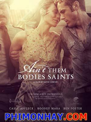 Không Ngoài Lối Thoát Aint Them Bodies Saints.Diễn Viên: Rooney Mara,Casey Affleck,Ben Foster