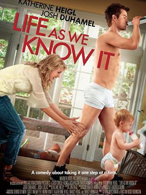 Đời Không Như Là Mơ Life As We Know It.Diễn Viên: Katherine Heigl,Josh Duhamel,Josh Lucas