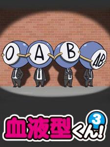 Ketsuekigata-Kun! 3 Bí Mật Các Nhóm Máu.Diễn Viên: Binboukami Ga,Binbogami Ga,Binbou Kami Ga