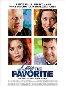 Đặt Cược Sở Thích Lay The Favorite.Diễn Viên: Rebecca Hall,Bruce Willis,Vince Vaughn