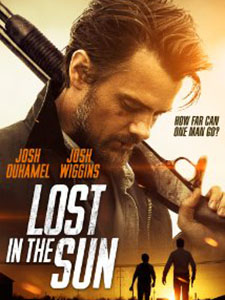 Lạc Mất Mặt Trời Lost In The Sun.Diễn Viên: Josh Duhamel,Josh Wiggins,Lynn Collins