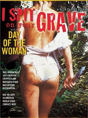 Ngày Của Đàn Bà - I Spit On Your Grave: Day Of The Woman