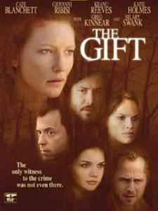 Món Quà The Gift.Diễn Viên: Cate Blanchett,Katie Holmes And Keanu Reeves