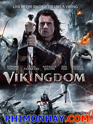 Chiến Thần Viking Vikingdom.Diễn Viên: Dominic Purcell,Natassia Malthe,Conan Stevens