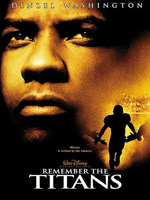 Đội Bóng Phi Thường Remember The Titans.Diễn Viên: Denzel Washington,Will Patton And Wood Harris