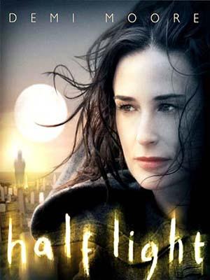 Ánh Sáng Tử Thần Half Light.Diễn Viên: Demi Moore,Henry Ian Cusick And Nicholas Gleaves