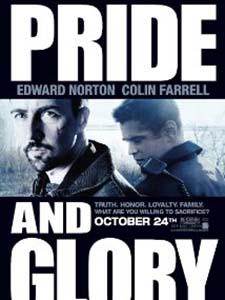 Tự Hào Và Vinh Quang Pride And Glory.Diễn Viên: Edward Norton,Colin Farrell And Noah Emmerich