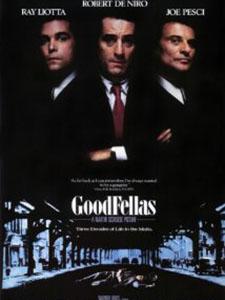 Hảo Bằng Hữu Goodfellas.Diễn Viên: Robert De Niro,Joe Pesci,Ray Liotta