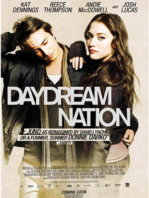 Tình Tay Ba Daydream Nation.Diễn Viên: Kat Dennings,Reece Thompson And Andie Macdowell