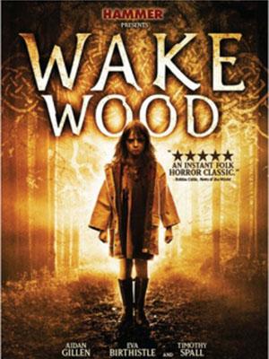 Khu Rừng Chết Chóc Wake Wood.Diễn Viên: Eva Birthistle,Ella Connolly And Amelia Crowley