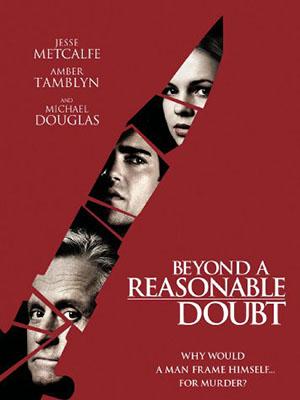 Tôi Là Kẻ Giết Người Beyond A Reasonable Doubt.Diễn Viên: Jesse Metcalfe,Amber Tamblyn And Michael Douglas