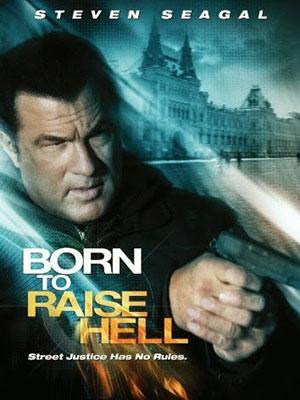 Bản Năng Trả Thù - Born To Raise Hell