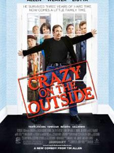 Phát Điên Ở Bên Ngoài Crazy On The Outside.Diễn Viên: Tim Allen,Sigourney Weaver And Jeanne Tripplehorn