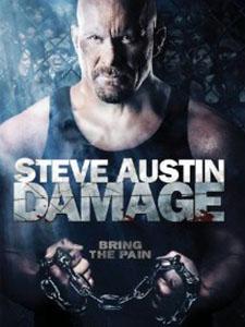 Trò Chơi Của Người Lớn Cơn Cuồng Nộ: Damage.Diễn Viên: Steve Austin,Walton Goggins And Donnelly Rhodes